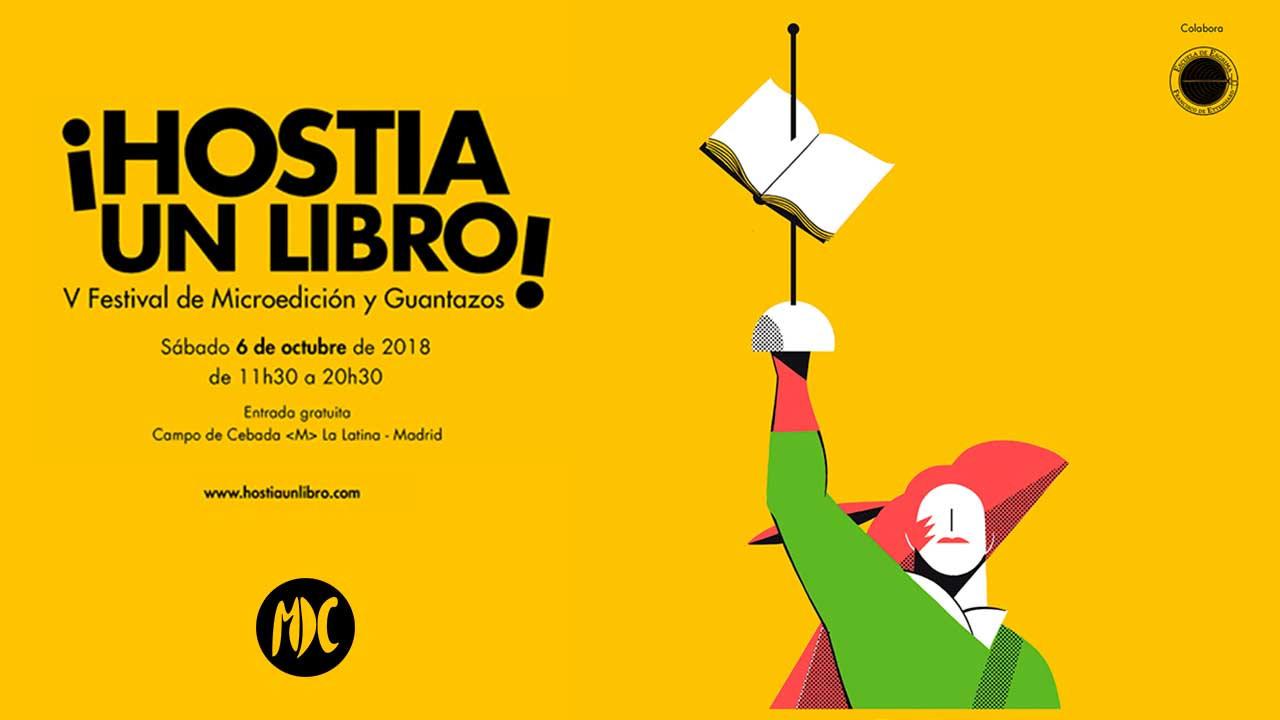 ¡HOSTIA UN LIBRO! el festival de microedición y guantazos más popular de España